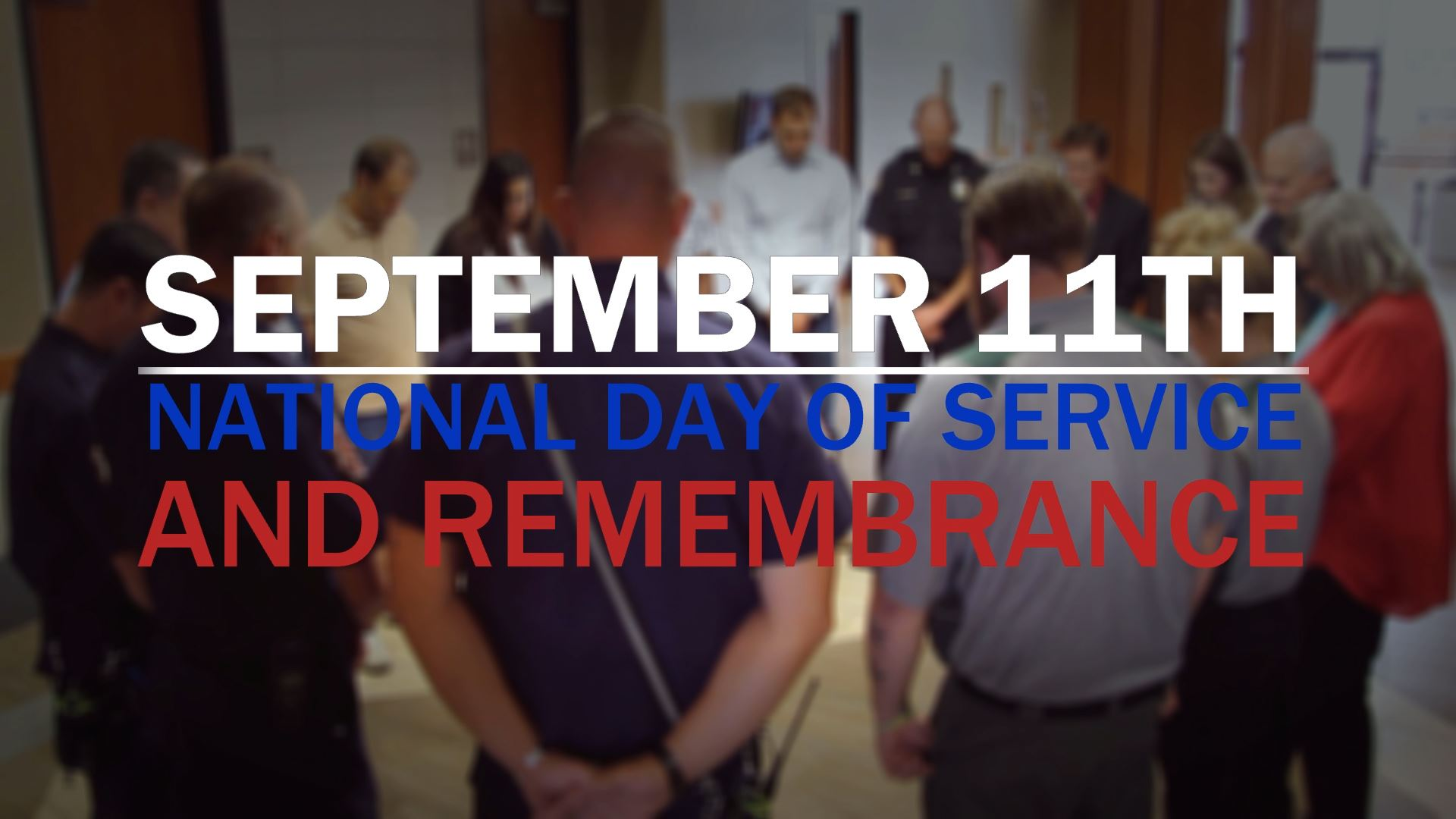 September 11th National Day of Service and Remembrance.